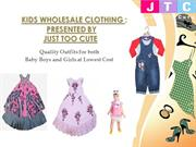 Kids Wholesale Clothing  | Just Too Cute,UK