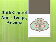 Birth Control Arm - Tempe, Arizona