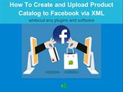 How To Create and Upload Product Catalog to Facebook via XML