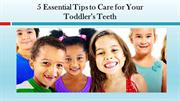 Essential Tips to Care for Your Toddlers Teeth