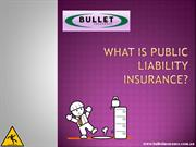 Read About Public Liability Insurance - Bullet Insurance