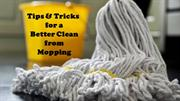Tips & Tricks for a Better Clean from Mopping
