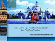 Some Useful Tips you must remember if you are On a Vacation