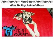 Print Your Pet - Here's How Print Your Pet Aims To Stop Animal Abuse