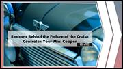 Reasons Behind the Failure of the Cruise Control in Your Mini Cooper