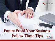 Future Proof Your Business – Follow These Tips