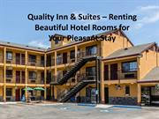 Quality Inn & Suites – Renting Beautiful Hotel Rooms for Your Pleasant