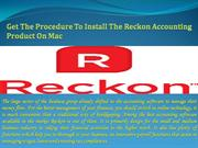 Get The Procedure To Install The Reckon Accounting  Product On Mac
