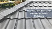 Hire Best Roof Restoration & Repair Services in Melbourne