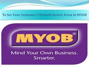 To Set Your Customer's Default Invoice Form In MYOB