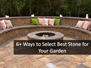 6+ Ways to Select Best Stone for your garden