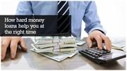 How hard money loans help you at the right time