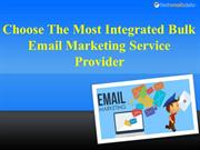 Choose The Most Integrated Bulk Email Marketing Service Provider