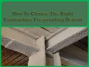 How to choose the right contractors Fireproofing Detroit