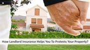 How Landlord Insurance Helps You To Protects Your Property