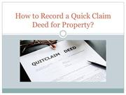 How to Record a Quick Claim Deed for Property?