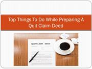 Top Things to Do While Preparing A Quit Claim Deed