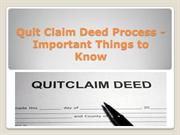 Quit Claim Deed Process - Important Things to Know