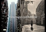Hong Kong's lost buildings
