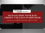 How to manage debt with bad credit car loan in red deer
