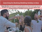 Searching for Booking Wedding Holiday In Ibiza
