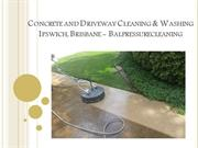 Concrete and Driveway Cleaning & Washing Ipswich, Brisbane