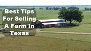 Best Tips For Selling A Farm In Texas