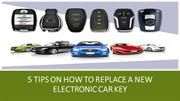 5 Tips on how to replace a new electronic car key