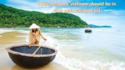 Three Reasons Vietnam should be in your next vacation list