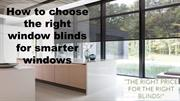 How to choose the right window blinds for smarter windows