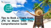 Tips to Book a Flight from JFK to Miami with This Comprehensive Guide