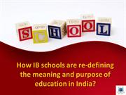 How IB schools are re-defining the meaning and purpose of education?