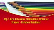 Top 7 Best Giveaway Promotional Items for Schools - Relation Reminder