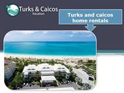 Turks and caicos home rentals
