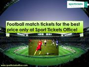 Football match tickets for the best price only at Sport Tickets Office