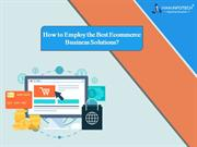 How to Employ the Best Ecommerce Business Solutions?