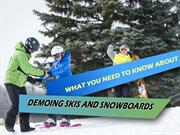 WHAT YOU NEED TO KNOW ABOUT DEMOING SKIS AND SNOWBOARDS