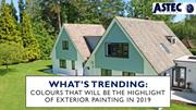 What's Trending: Colours that Will Be the Highlight of Exterior Paint