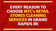 Choose MTC's Retail Stores Cleaning Services in Grand Rapids MI