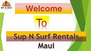 Sup N Surf Rentals Maui FREE DELIVERY