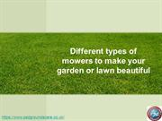 Different types of mowers to make your garden or lawn beautiful