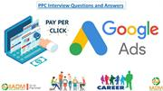 Top 30+ ppc interview questions  for better interview performance