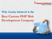 Why Seasia Infotech is the Best Custom PHP Web Development Company