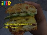 Top 10 Outstanding Places For Egg Sandwiches In San Francisco