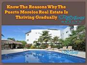 Know The Reasons Why The Puerto Morelos Real Estate Is Thriving Gradua