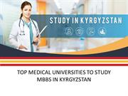 TOP MEDICAL UNIVERSITIES TO STUDY MBBS IN KYRGYZSTAN
