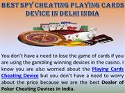 Price Of Cheating Playing Cards Device in Delhi India
