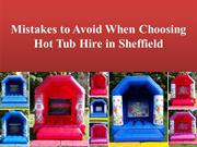 Mistakes to Avoid When Choosing Hot Tub Hire in Sheffield