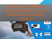 How an eCommerce photographer can get more photography clients