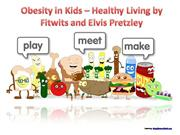 Obesity in Kids - Healthy Living by Fitw